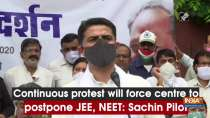 Continuous protest will force centre to postpone JEE, NEET: Sachin Pilot