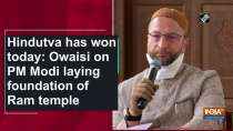 Hindutva has won today: Owaisi on PM Modi laying foundation of Ram temple