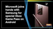 Microsoft joins hands with Samsung for special Xbox Game Pass on Android