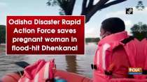 Odisha Disaster Rapid Action Force saves pregnant woman in flood-hit Dhenkanal