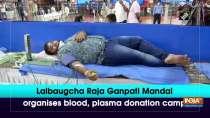 Lalbaugcha Raja Ganpati Mandal organises blood, plasma donation camp