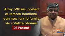 Army officers, posted at remote locations, can now talk to family via satellite phones: RS Prasad