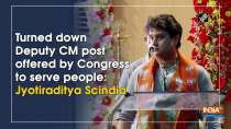 Turned down Deputy CM post offered by Congress to serve people: Jyotiraditya Scindia