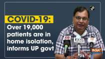 COVID-19: Over 19,000 patients are in home isolation, informs UP govt