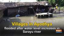 In Ayodhya, villages in Pura Bazar block have been flooded after water level in Sarayu river increased.