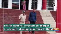 British national arrested on charges of sexually abusing minor boy in Odisha