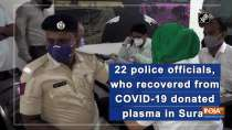 22 police officials, who recovered from COVID-19 donated plasma in Surat