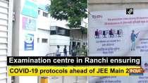 Examination centre in Ranchi ensuring COVID-19 protocols ahead of JEE Main 2020