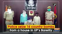 Police seize 16 country bombs from a house in UP