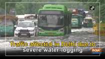 Traffic affected in Delhi due to severe water-logging