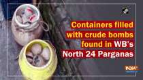 Containers filled with crude bombs found in WB
