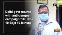 Delhi govt returns with anti-dengue campaign
