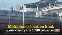 Metro trains back on track across country with COVID precautions