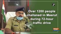 Over 1200 people challaned in Meerut during 72-hour traffic drive