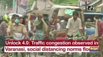 Unlock 4.0: Traffic congestion observed in Varanasi, social distancing norms flouted