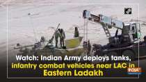 Watch: Indian Army deploys tanks, infantry combat vehicles near LAC in Eastern Ladakh