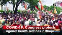 COVID-19: Congress protests against health services in Bhopal