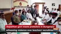 Rajasthan govt meets protestors in Dungarpur witnessing violence over teachers