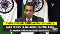 India extends $400 million currency swap facility to Sri Lanka