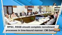 RPSC, RSSB should complete recruitment processes in time-bound manner: CM Gehlot