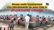 House walls transformed into blackboards for poor kids in Jharkhand village