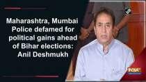 Maharashtra, Mumbai Police defamed for political gains ahead of Bihar elections: Anil Deshmukh