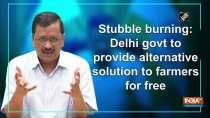 Stubble burning: Delhi govt to provide alternative solution to farmers for free