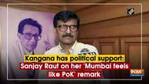 Kangana has political support: Sanjay Raut on her