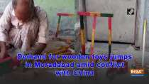 Demand for wooden toys jumps in Moradabad amid conflict with China