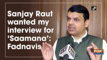 Sanjay Raut wanted my interview for