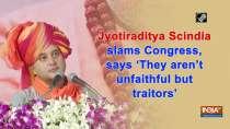 Jyotiraditya Scindia slams Congress, says