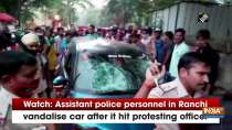 Watch: Assistant police personnel in Ranchi vandalise car after it hit protesting officer