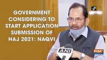 Government considering to start application submission of Haj 2021: Naqvi