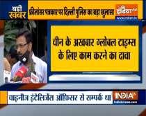 Senior journalist Rajeev Sharma had written for GlobalTimes as freelance journalist, reveals Delhi Police