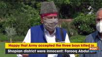 Happy that Army accepted the three boys killed in Shopian district were innocent: Farooq Abdullah