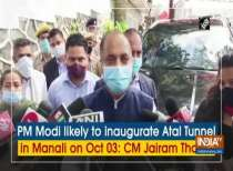 PM Modi likely to inaugurate Atal Tunnel in Manali on Oct 03: CM Jairam Thakur
