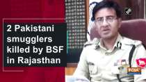 2 Pakistani smugglers killed by BSF in Rajasthan
