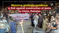 Massive protests continue in PoK against construction of dams by China, Pakistan