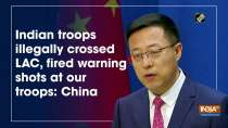 Indian troops illegally crossed LAC, fired warning shots at our troops: China