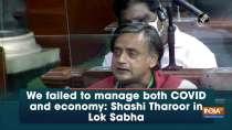We failed to manage both COVID and economy: Shashi Tharoor in Lok Sabha