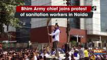 Bhim Army chief joins protest of sanitation workers in Noida
