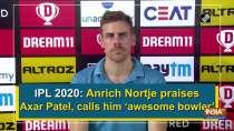 IPL 2020: Anrich Nortje praises Axar Patel, calls him