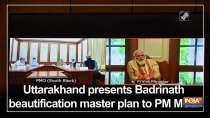 Uttarakhand presents Badrinath beautification master plan to PM Modi