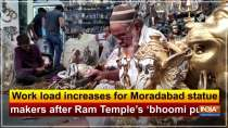 Work load increases for Moradabad statue makers after Ram Temple
