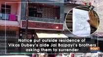 Notice put outside residence of Vikas Dubey