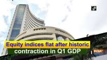 Equity indices flat after historic contraction in Q1 GDP