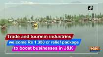 Trade and tourism industries welcome Rs 1,350 cr relief package to boost businesses in JK
