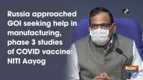 Russia approached GOI seeking help in manufacturing, phase 3 studies of COVID vaccine: NITI Aayog