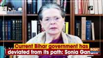 Current Bihar government has deviated from its path: Sonia Gandhi