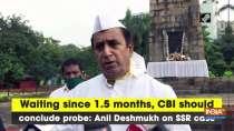 Waiting since 1.5 months, CBI should conclude probe: Anil Deshmukh on SSR case